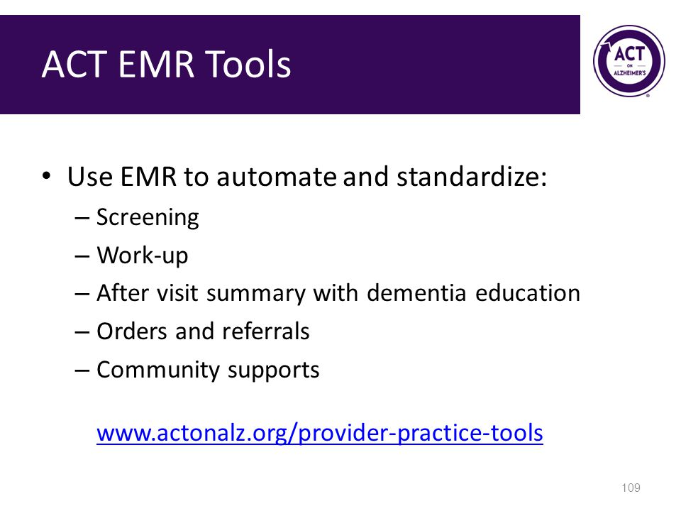 ACT EMR Tools Use EMR to automate and standardize: Screening Work-up