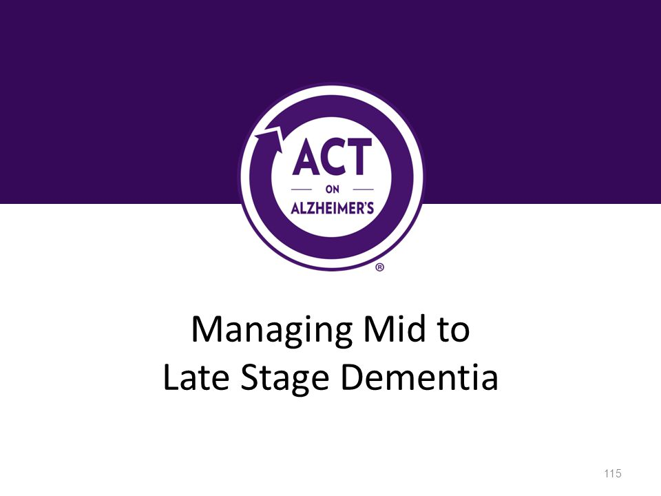 Managing Mid to Late Stage Dementia