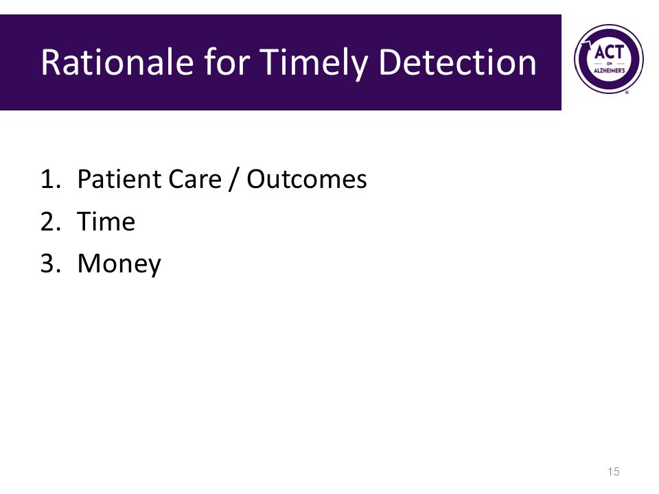 Rationale for Timely Detection