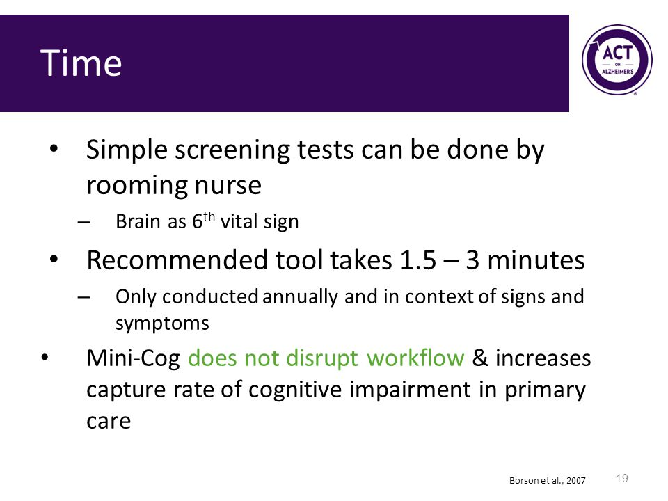 Time Simple screening tests can be done by rooming nurse