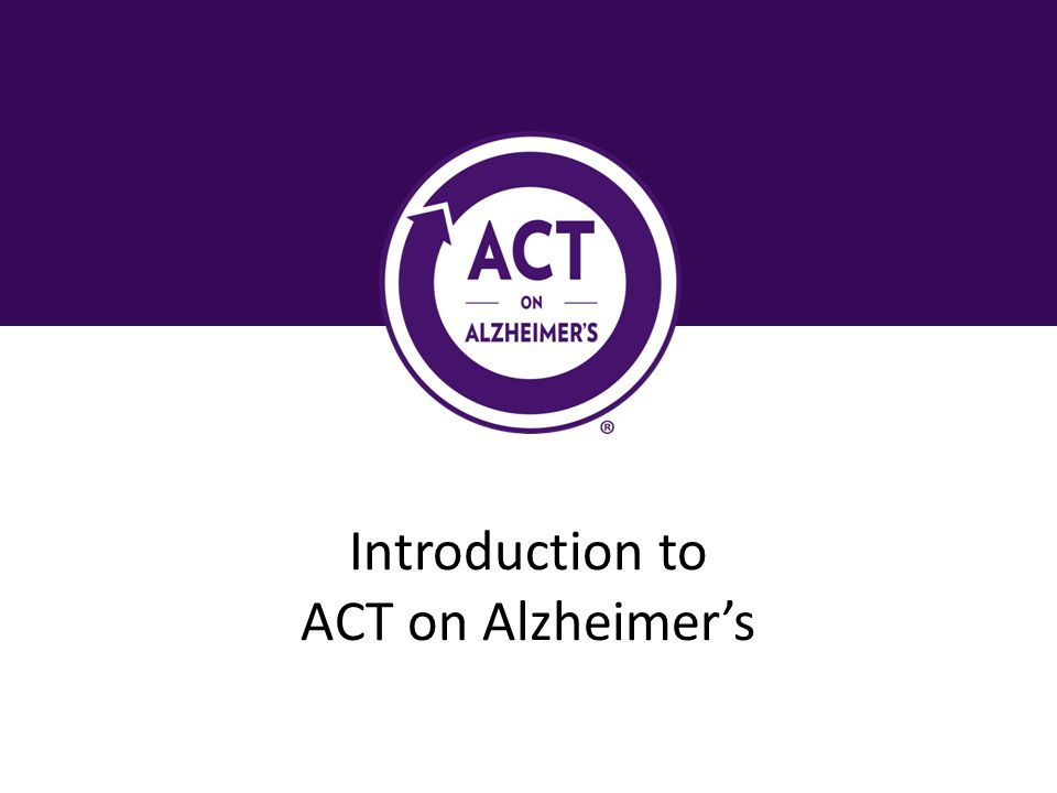 Introduction to ACT on Alzheimer's
