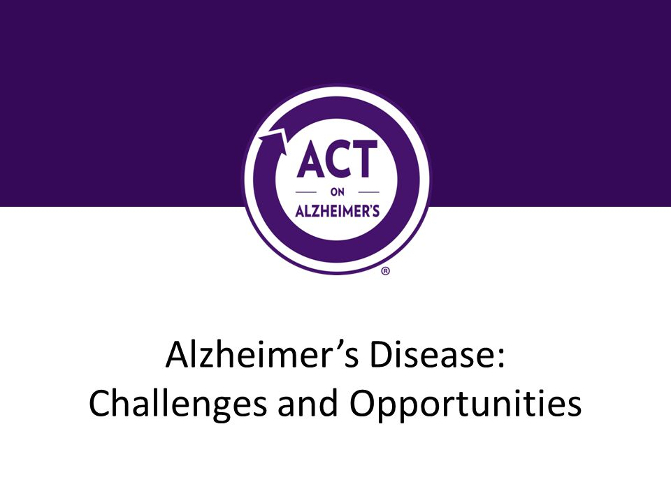 Alzheimer's Disease: Challenges and Opportunities