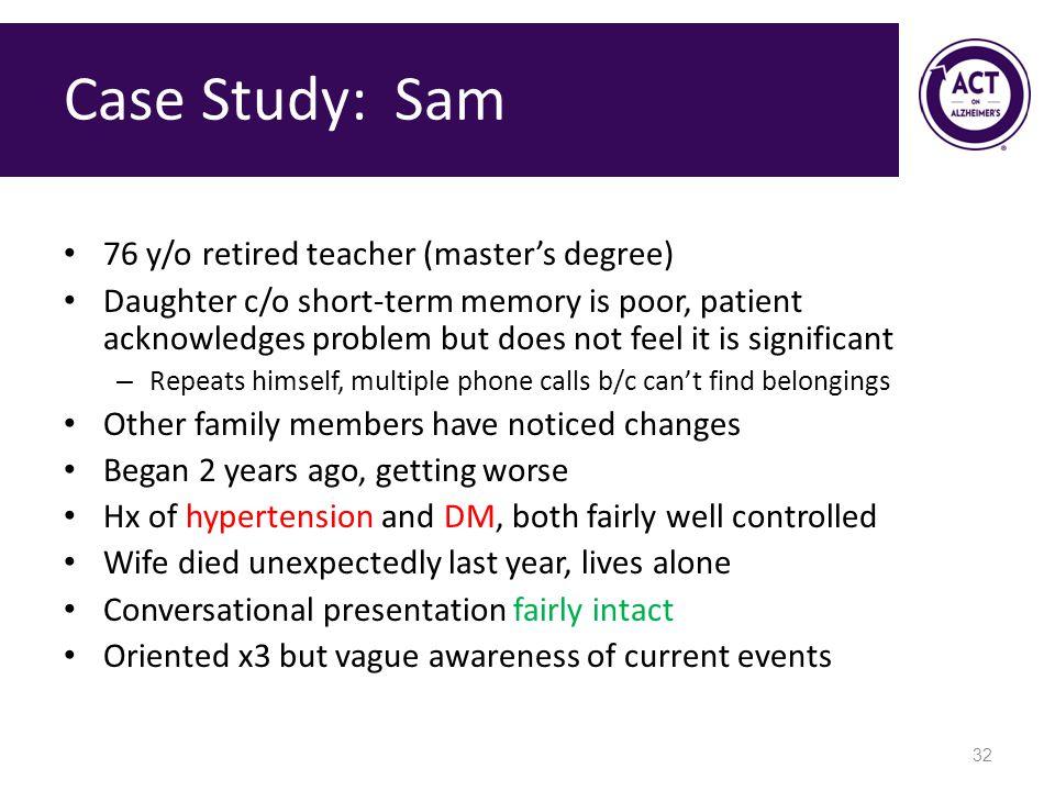 Case Study: Sam 76 y/o retired teacher (master's degree)