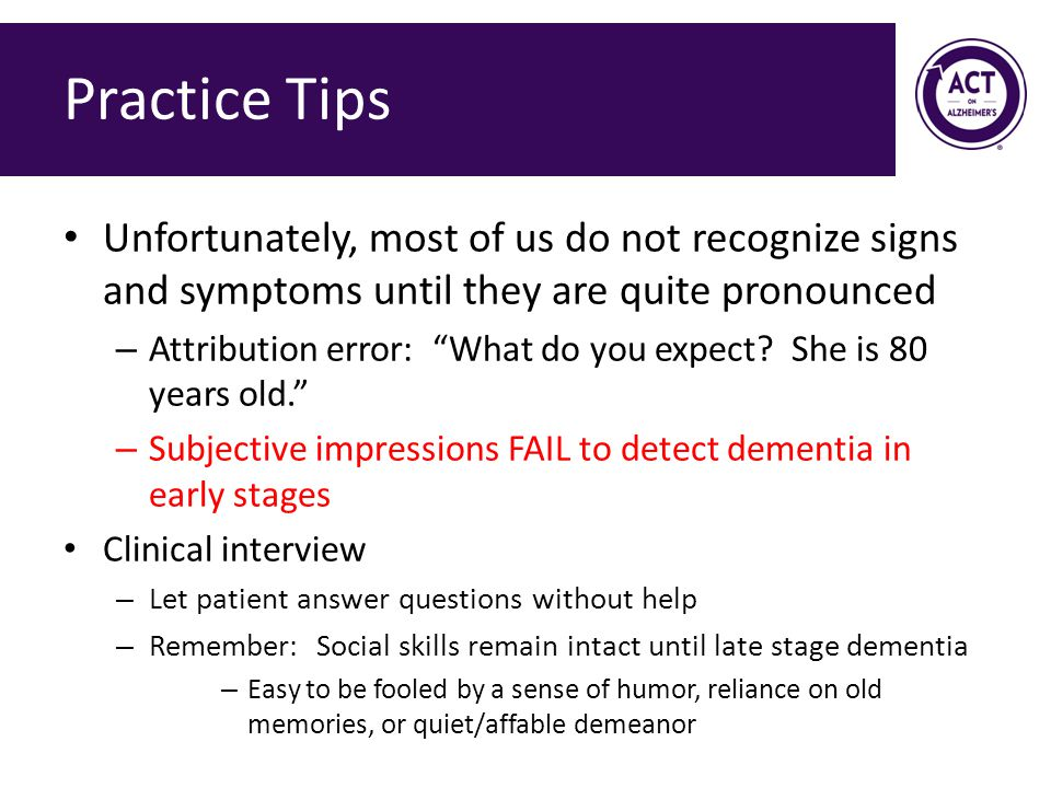 Practice Tips Unfortunately, most of us do not recognize signs and symptoms until they are quite pronounced.