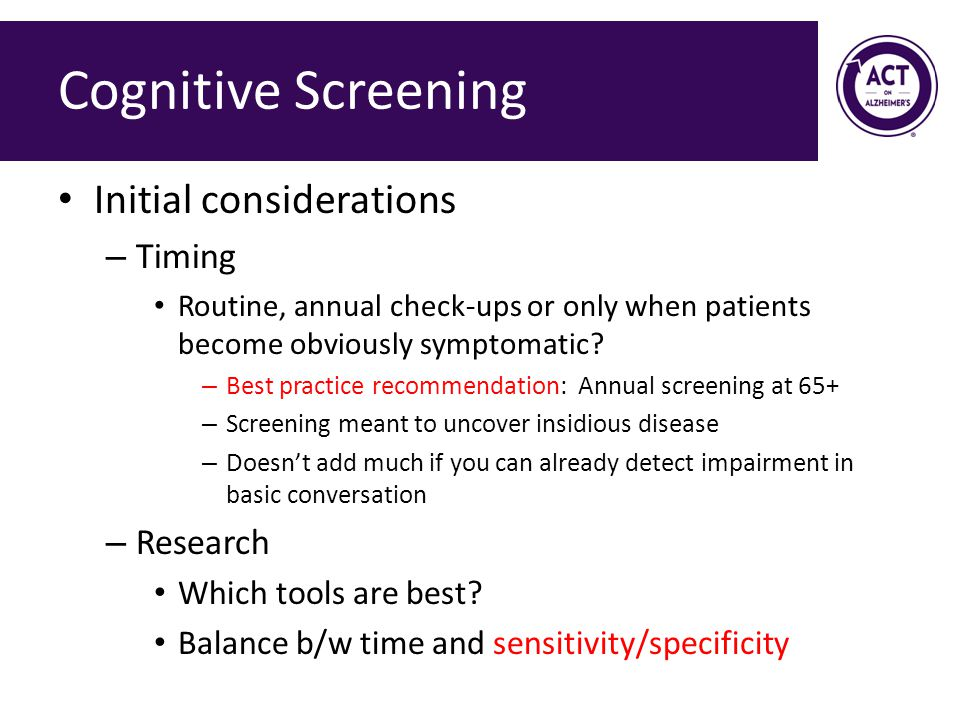 Cognitive Screening Initial considerations Timing Research