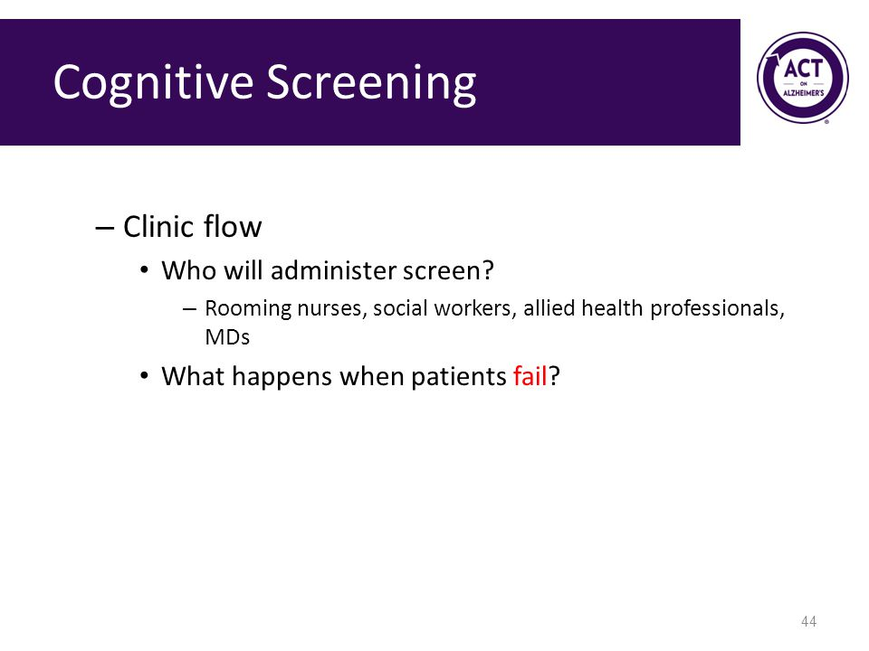 Cognitive Screening Clinic flow Who will administer screen