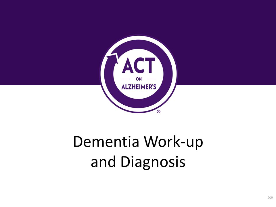 Dementia Work-up and Diagnosis