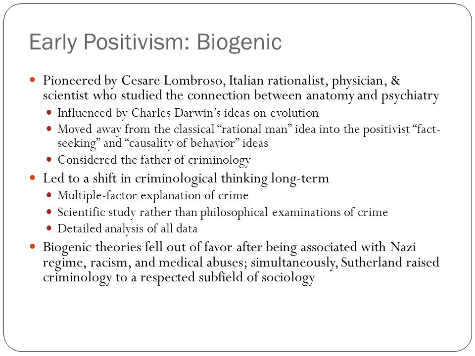 Early Positivism: Biogenic