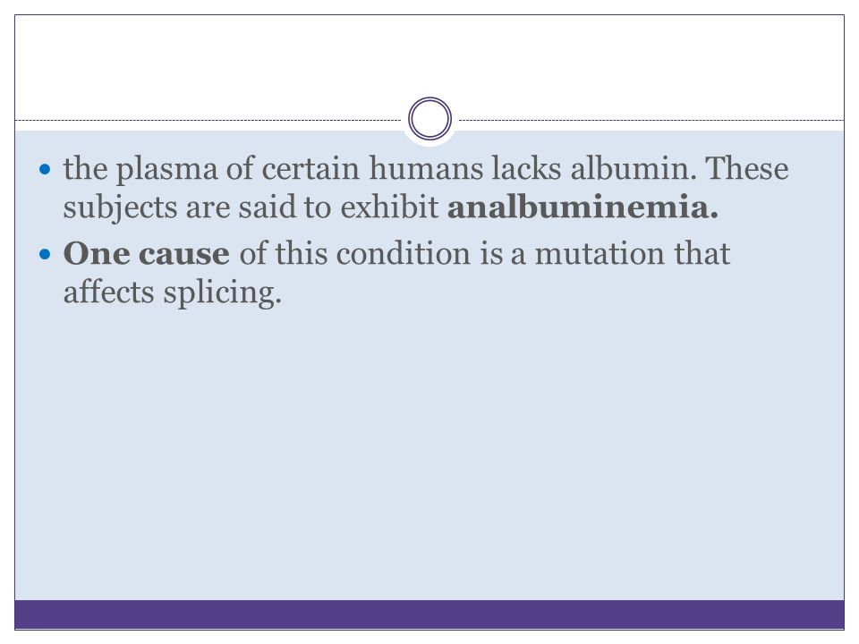 the plasma of certain humans lacks albumin