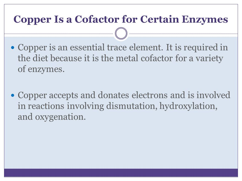 Copper Is a Cofactor for Certain Enzymes
