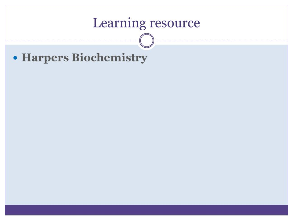 Learning resource Harpers Biochemistry