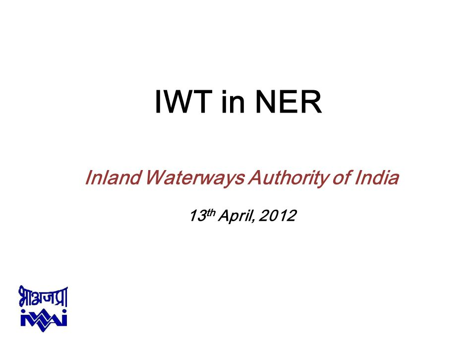 Inland Waterways Authority of India 13th April, 2012