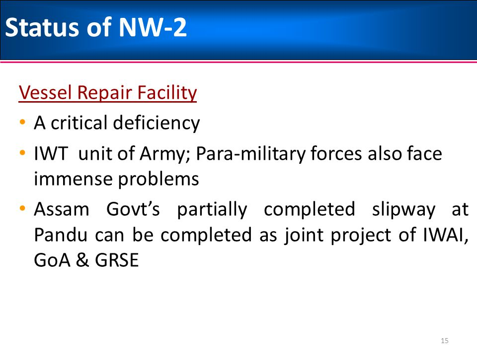 Status of NW-2 Vessel Repair Facility A critical deficiency