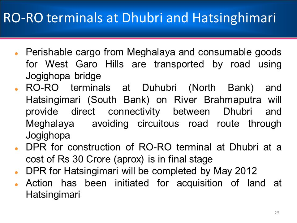 RO-RO terminals at Dhubri and Hatsinghimari