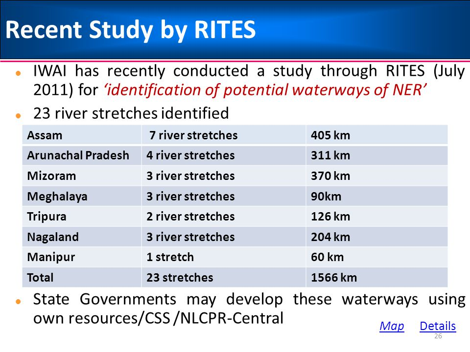 Recent Study by RITES IWAI has recently conducted a study through RITES (July 2011) for 'identification of potential waterways of NER'