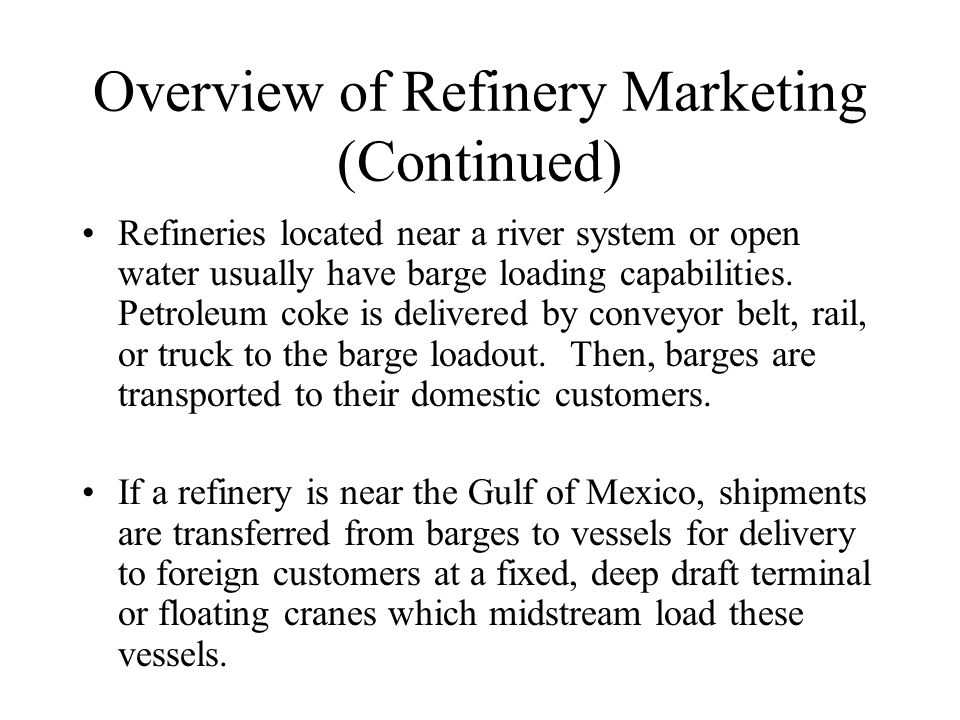 Overview of Refinery Marketing (Continued)