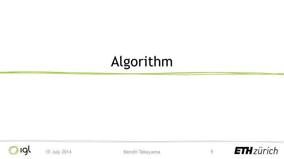 Algorithm 10 July 2014 Kenshi Takayama