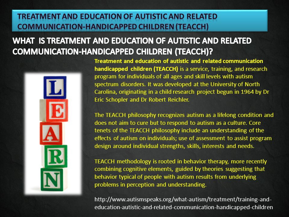 Treatment and education of autistic and related communication-handicapped children (TEACCH)