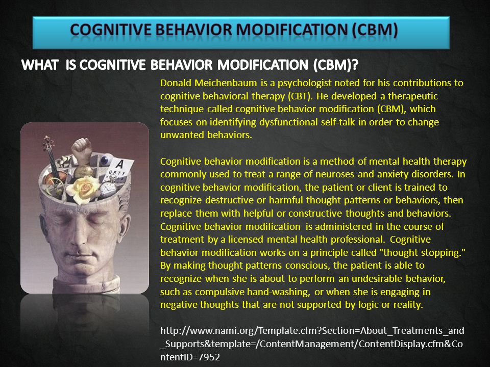 COGNITIVE BEHAVIOR MODIFICATION (cbm)
