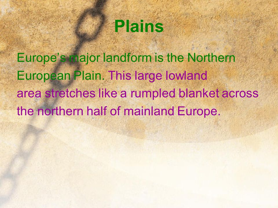 Plains Europe's major landform is the Northern