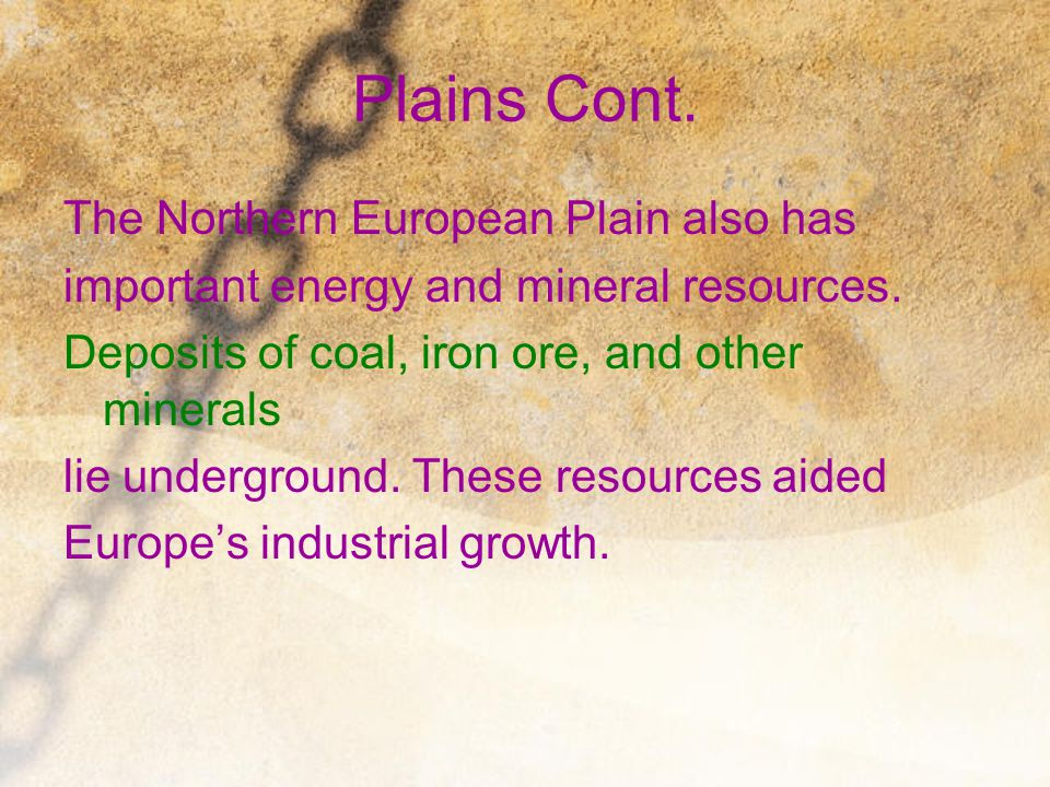 Plains Cont. The Northern European Plain also has
