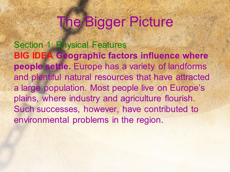 The Bigger Picture Section 1: Physical Features