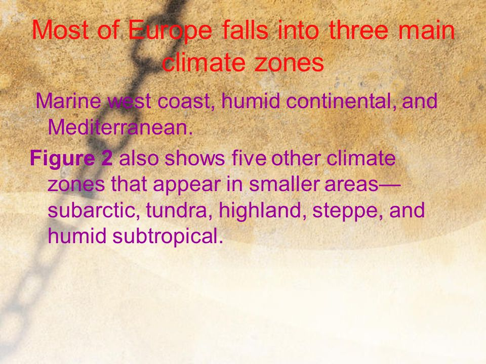 Most of Europe falls into three main climate zones