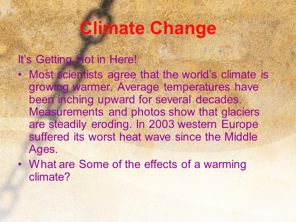 Climate Change It's Getting Hot in Here!