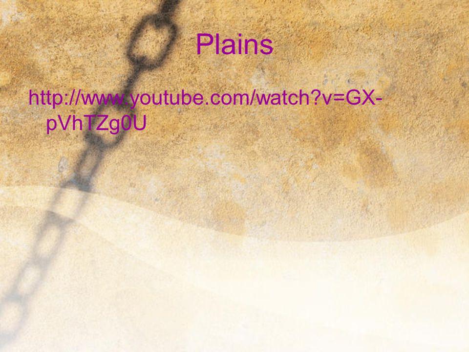 Plains http://www.youtube.com/watch v=GX-pVhTZg0U