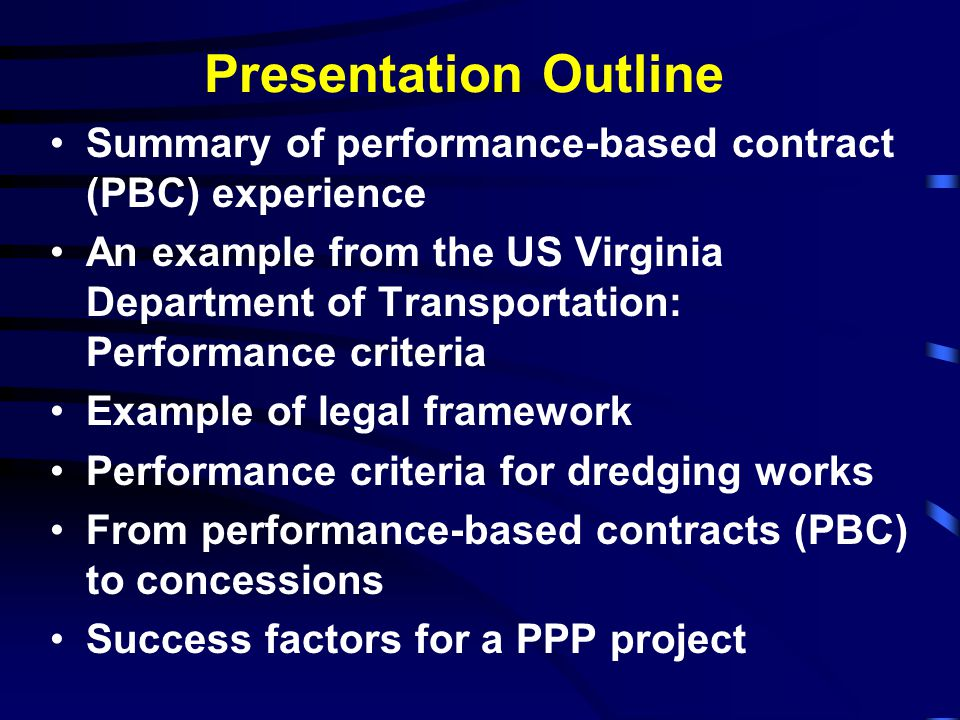 Presentation Outline Summary of performance-based contract (PBC) experience.