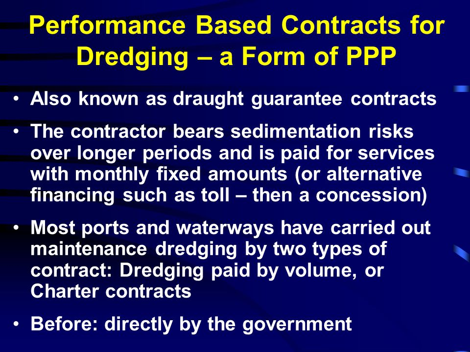 Performance Based Contracts for Dredging – a Form of PPP