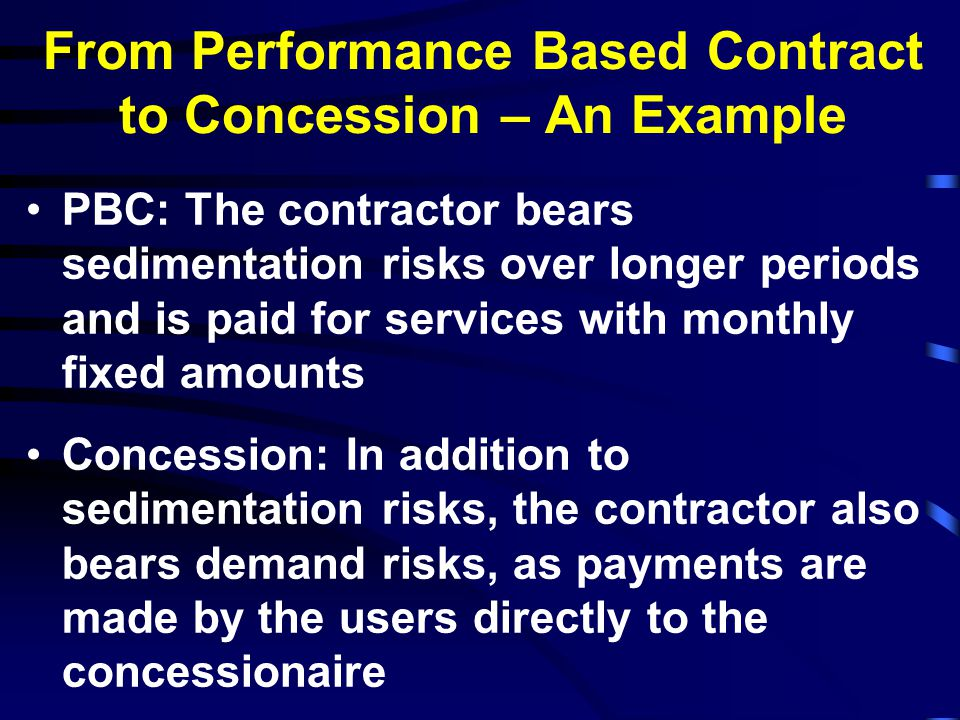 From Performance Based Contract to Concession – An Example