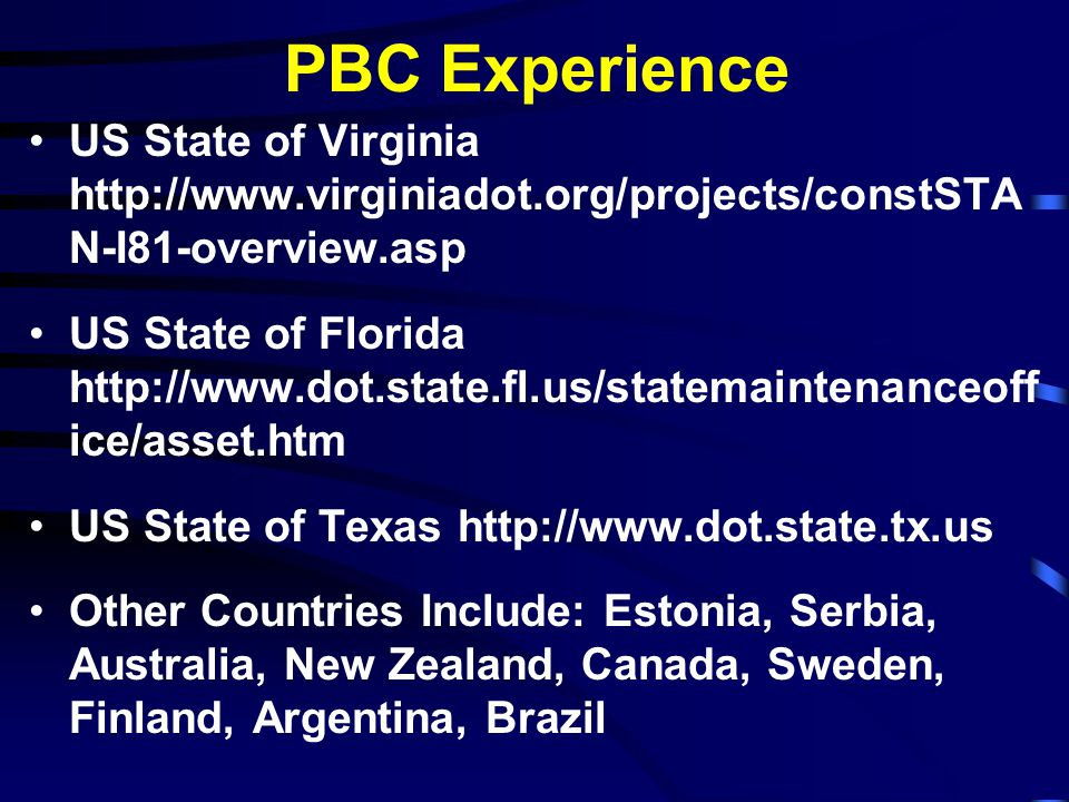 PBC Experience US State of Virginia http://www.virginiadot.org/projects/constSTAN-I81-overview.asp.