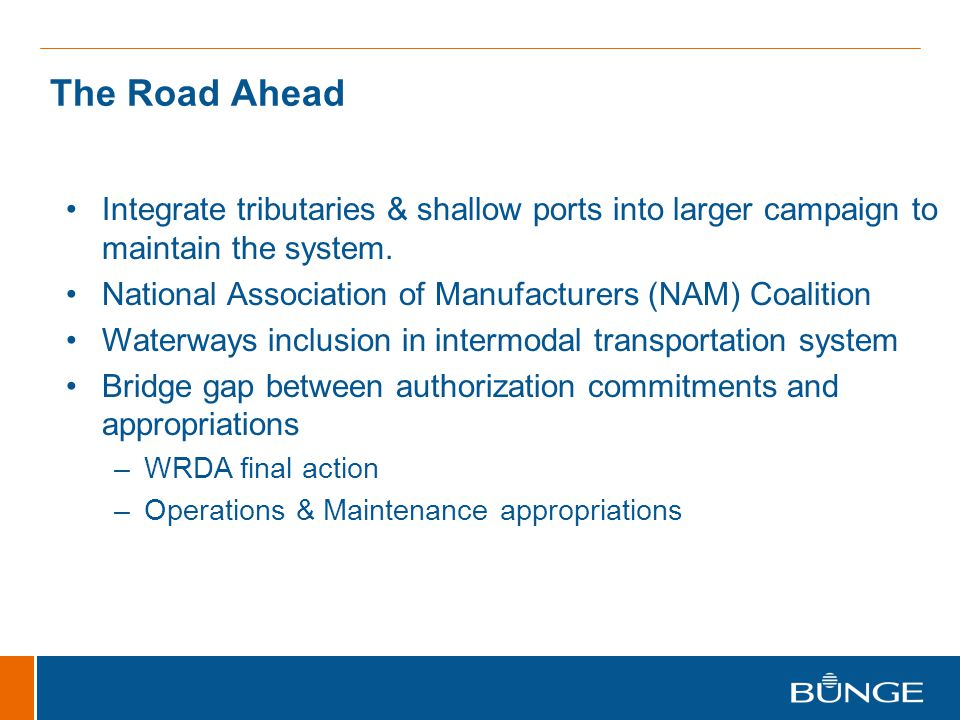 The Road Ahead Integrate tributaries & shallow ports into larger campaign to maintain the system.