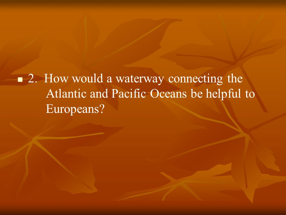 2. How would a waterway connecting the