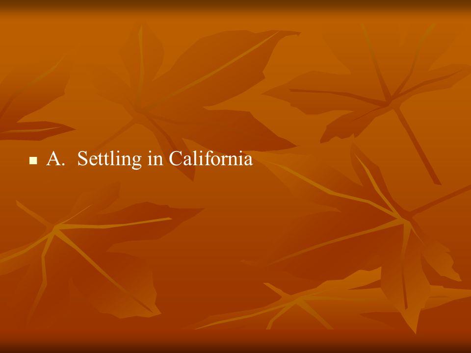 A. Settling in California