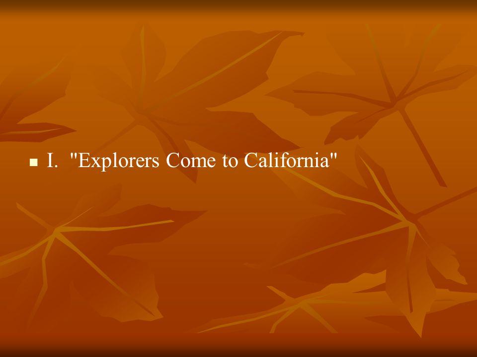I. Explorers Come to California