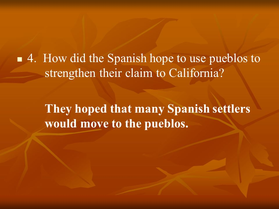 4. How did the Spanish hope to use pueblos to