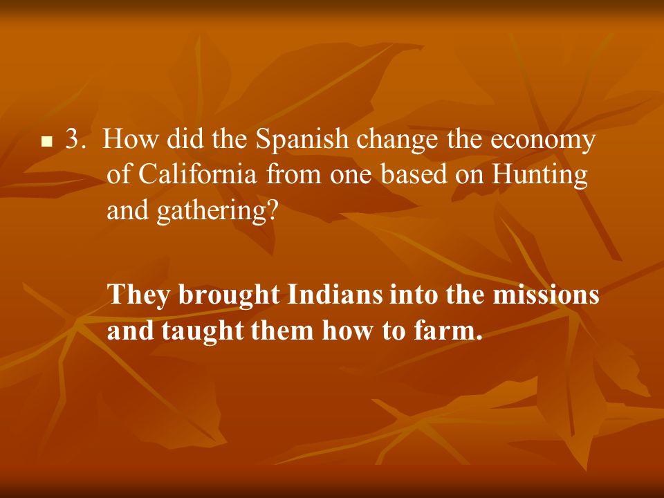 3. How did the Spanish change the economy