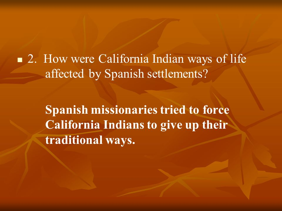 2. How were California Indian ways of life