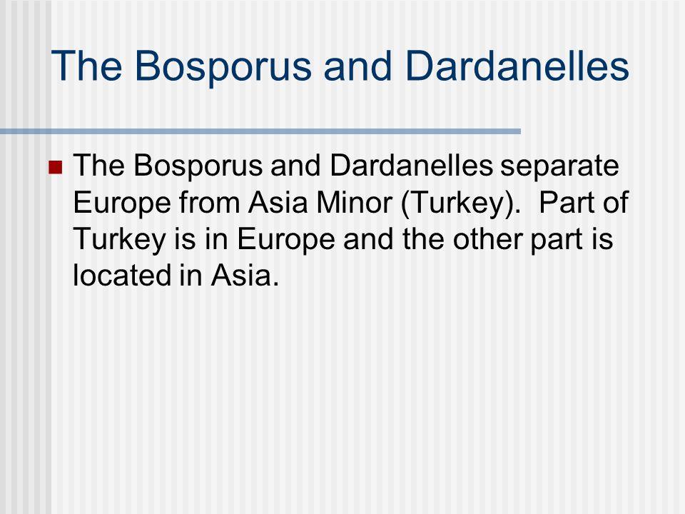 The Bosporus and Dardanelles