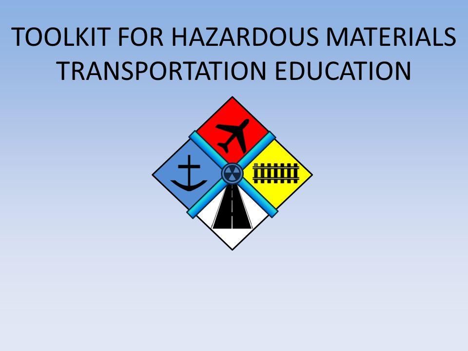 TOOLKIT FOR Hazardous Materials Transportation Education