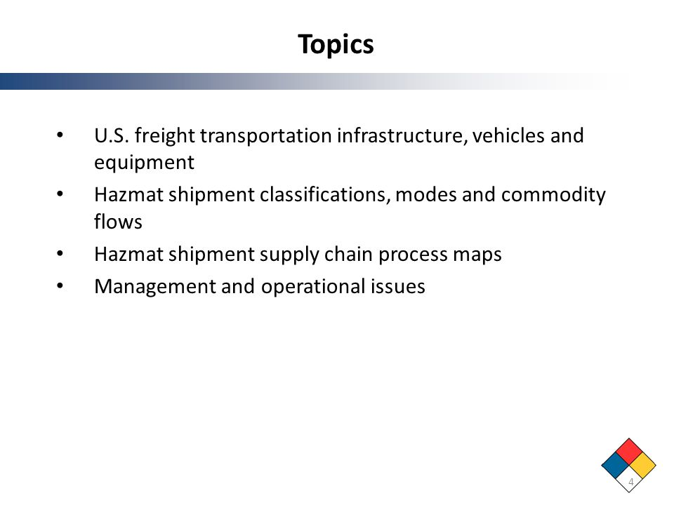 Topics U.S. freight transportation infrastructure, vehicles and equipment. Hazmat shipment classifications, modes and commodity flows.