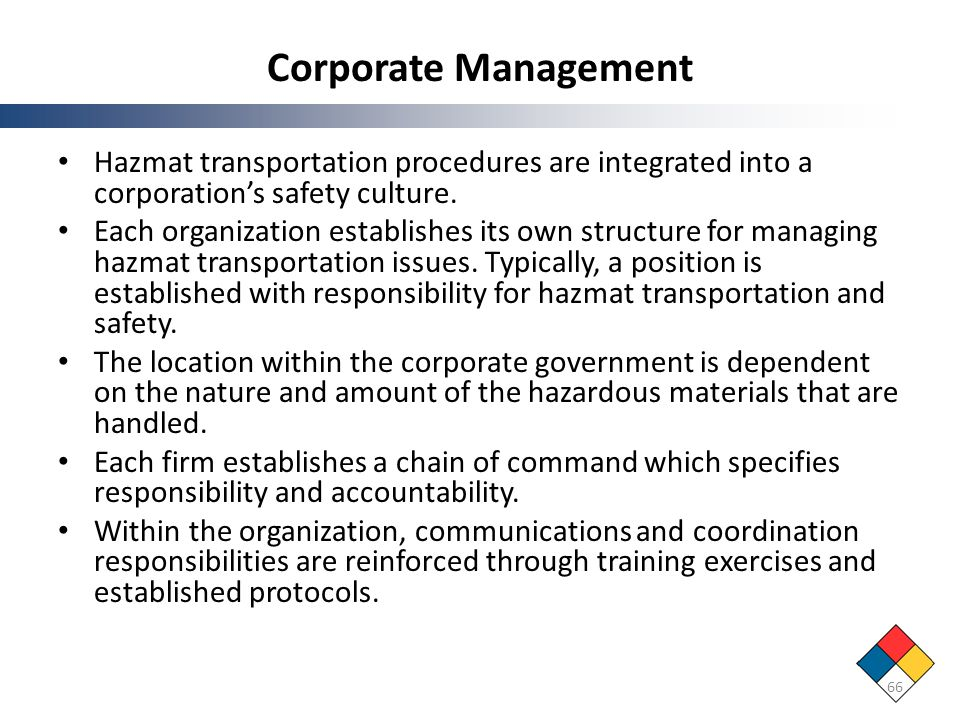 Corporate Management Hazmat transportation procedures are integrated into a corporation's safety culture.