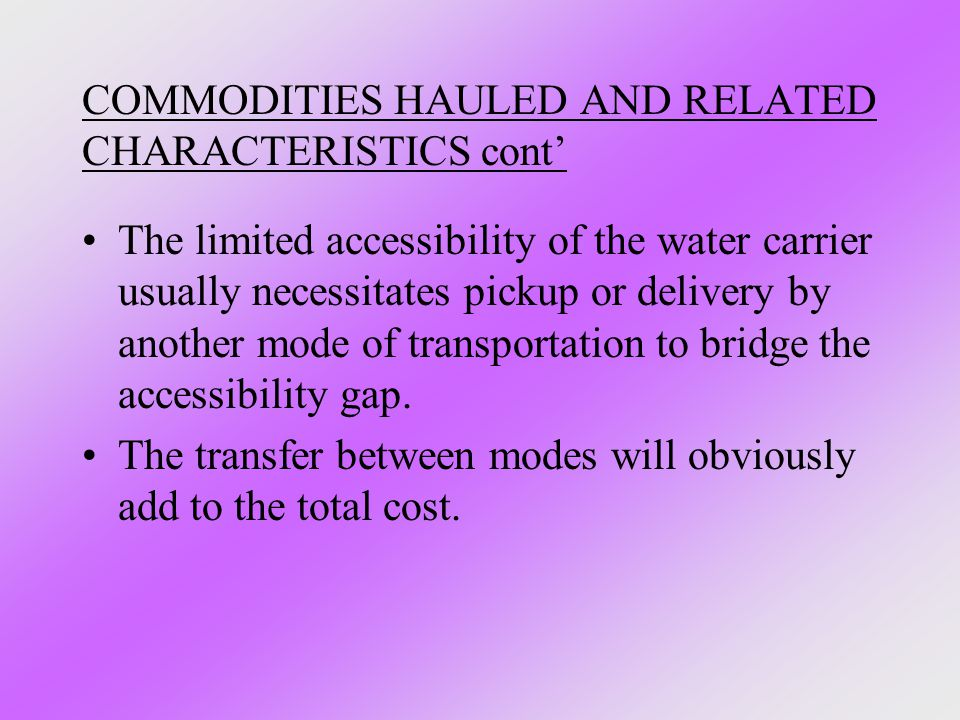 COMMODITIES HAULED AND RELATED CHARACTERISTICS cont'