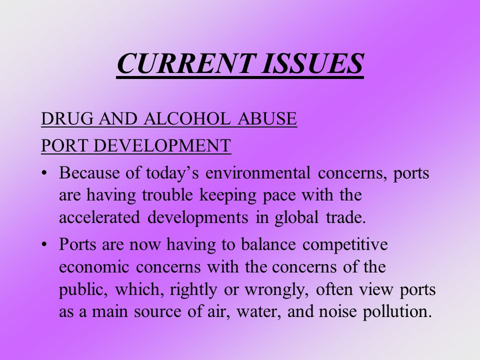 CURRENT ISSUES DRUG AND ALCOHOL ABUSE PORT DEVELOPMENT