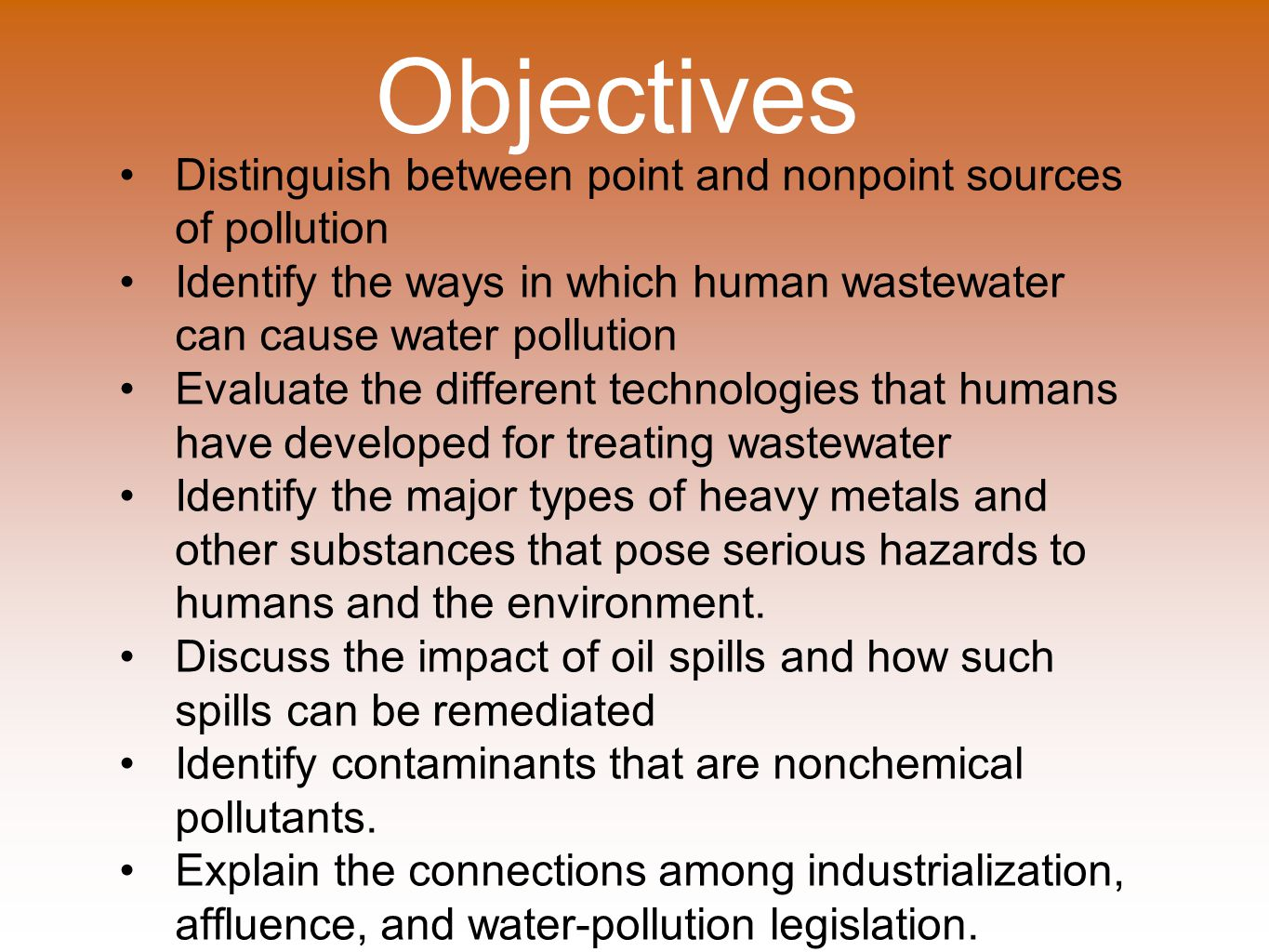 Objectives Distinguish between point and nonpoint sources of pollution