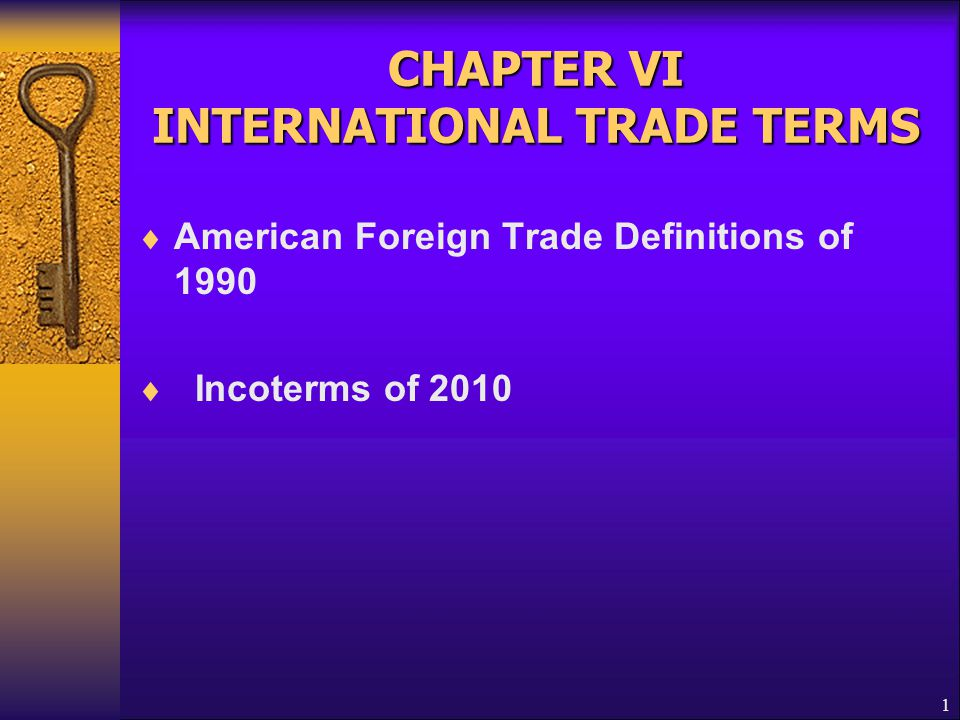 CHAPTER VI INTERNATIONAL TRADE TERMS