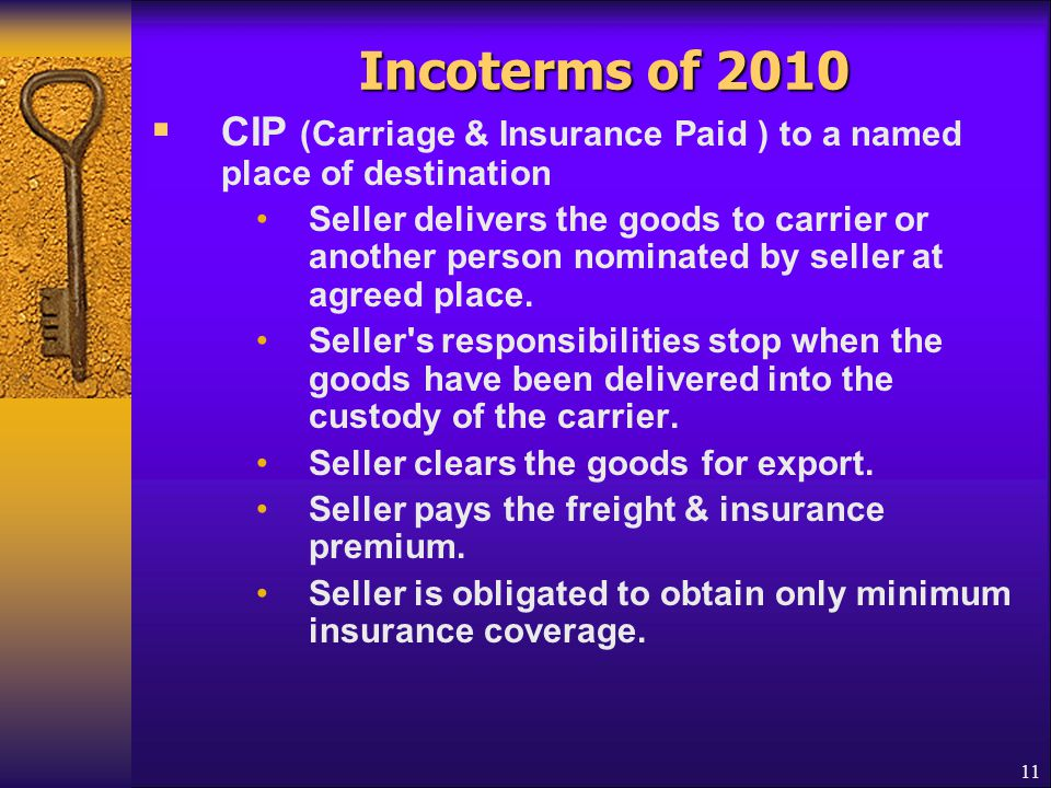 Incoterms of 2010 CIP (Carriage & Insurance Paid ) to a named place of destination.
