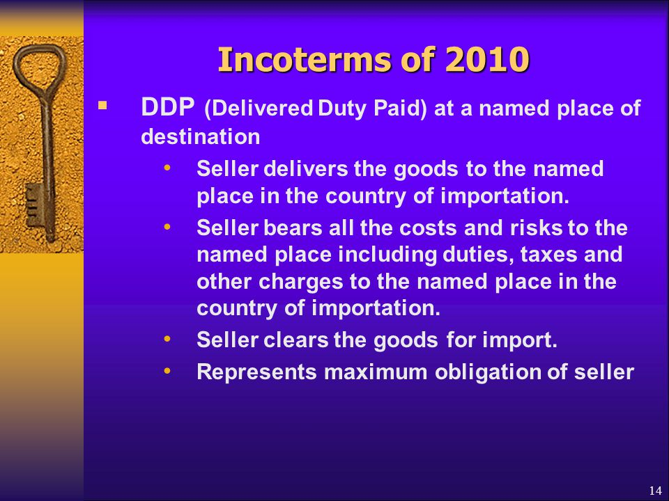 Incoterms of 2010 DDP (Delivered Duty Paid) at a named place of destination.